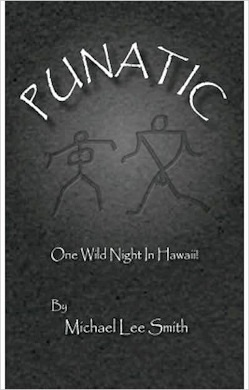 Punatic One Wild Hawaiian Night By Michael Lee Smith